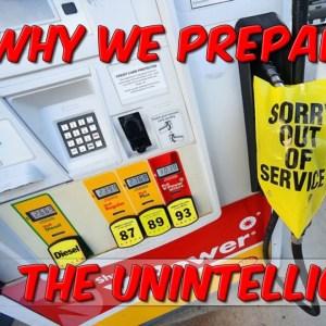 Why We Prepare 4:  The Unintelligent