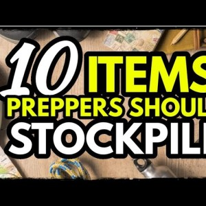 10 Survival Items You Should HOARD NOW!
