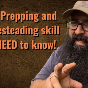 This Prepping and Homesteading skill you NEED to know!