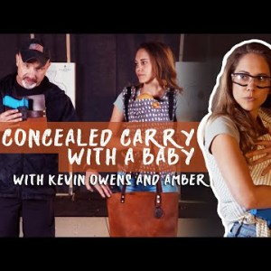Concealed Carry with a Baby with Kevin Owens and Amber Landry