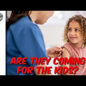 Are They Coming For Your Kids?
