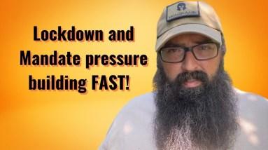 Lockdown and Mandate pressure building FAST!