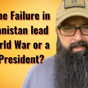 Will failed Afghan lead to World War or a new President?