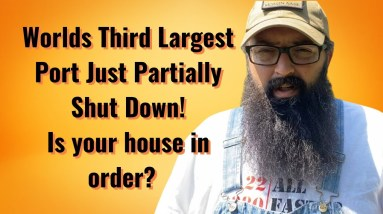 Worlds 3rd Largest Port Partially Closes! Is your house in order?