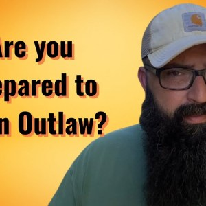 Are you Prepared to be an Outlaw?