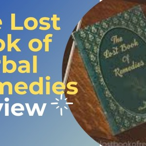 The Lost Book of Herbal Remedies Review – Is Claude Davis & Nicole Apelian's Book Worth Reading?