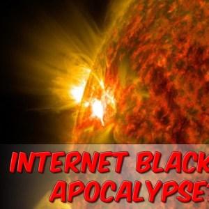Internet Blackout Apocalypse?