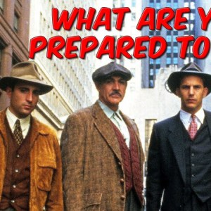 What Are You Prepared To Do?