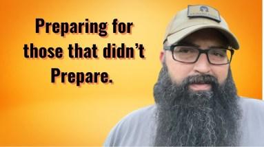 Preparing for those that didn't Prepare.