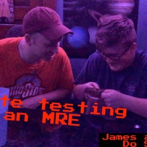 Trying an MRE | James and Jake Do Stuff