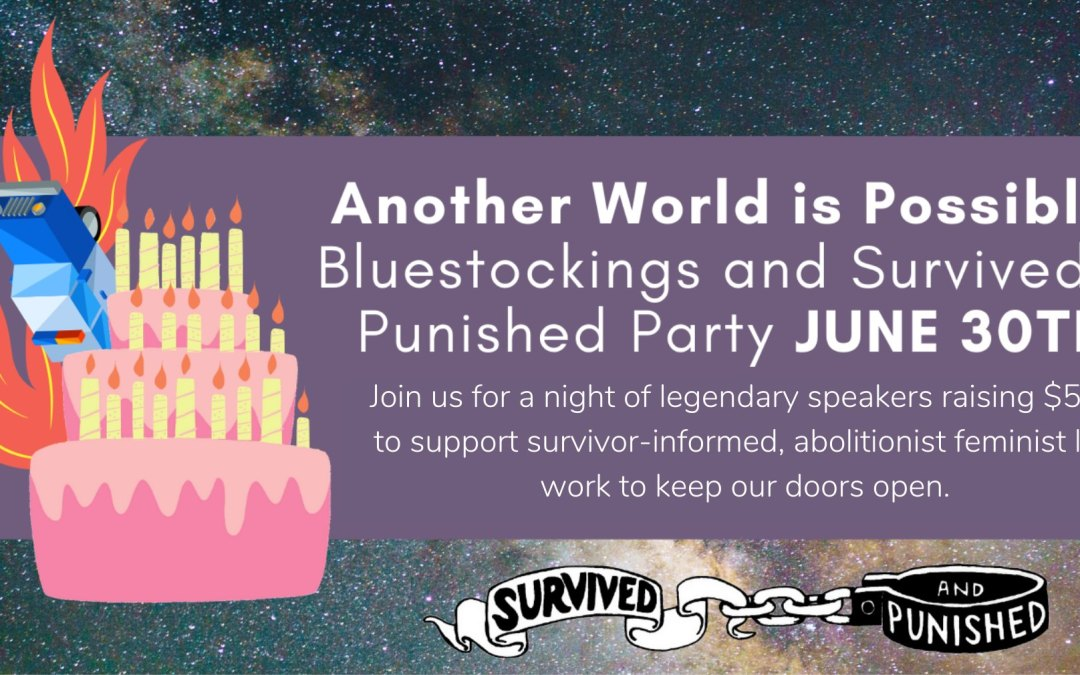 June 30: Another World is Possible: Bluestockings and Survived & Punished NY Party