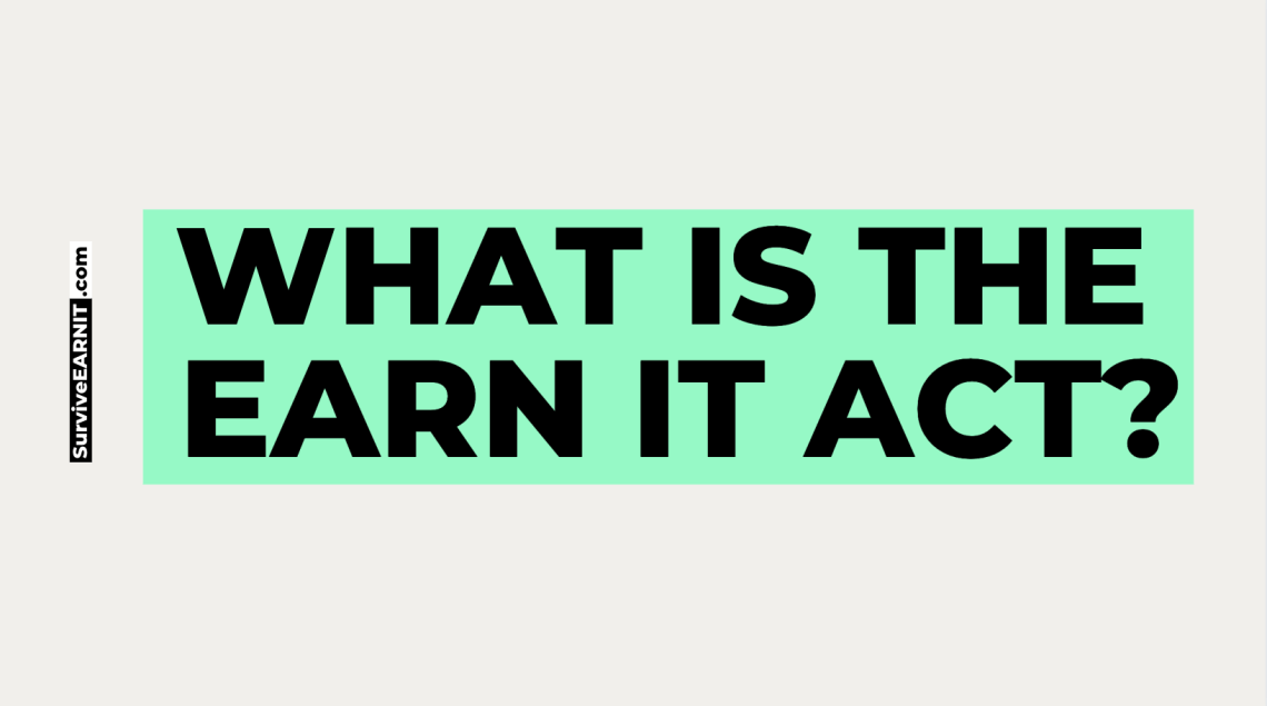 What is the earn it act?