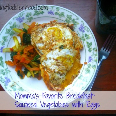 Momma's Favorite Breakfast: Sauteed Vegetables with Eggs