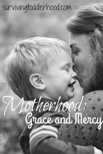 motherhood is grace and mercy
