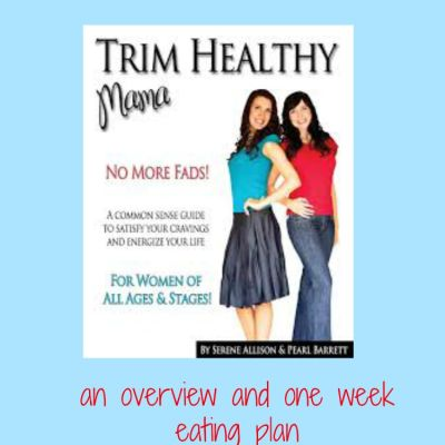 Trim Healthy Mama- An Overview and One Week Eating Plan