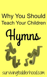 Why should you teach your children hymns? Are those old songs really even worth learning? Here is why you should teach your little ones the old hymns.