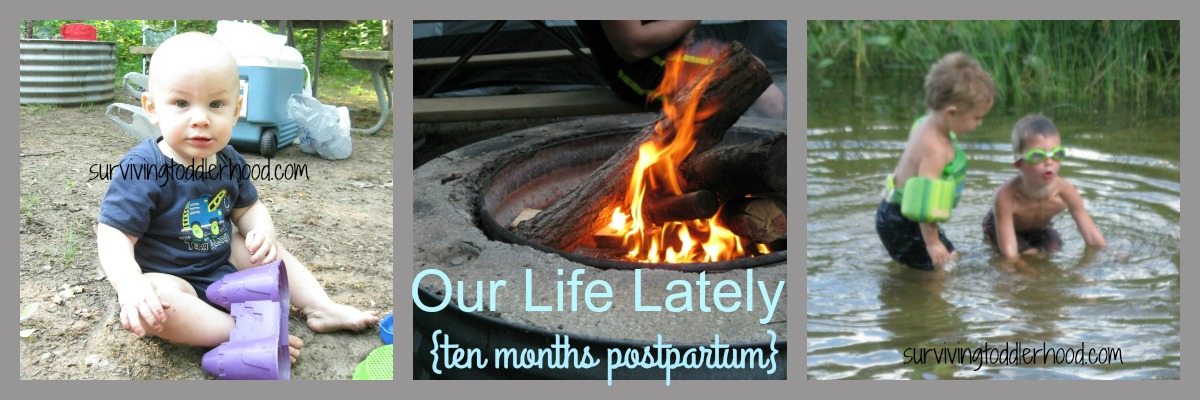 Our Life Lately {10 Months Postpartum}