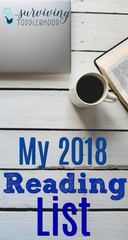 A 2018 Reading List. Looking for a list that includes books on mothering, business, finances, fiction, and planning? Check out this list! #mothering #readinglist #booklist #finances #blogging #business #personalgrowth #motherhood Motherhood | Reading List | Mothering | Natural Mothering | Boss Mom |