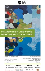 Collaborations In A Time of Covid: Writers and Artists of Salt Spring :  ArtSpring, Oct. 15 – Nov. 1, 2020: