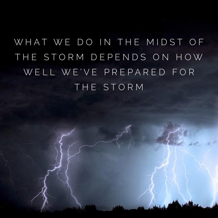 HOw do you prepare for storms