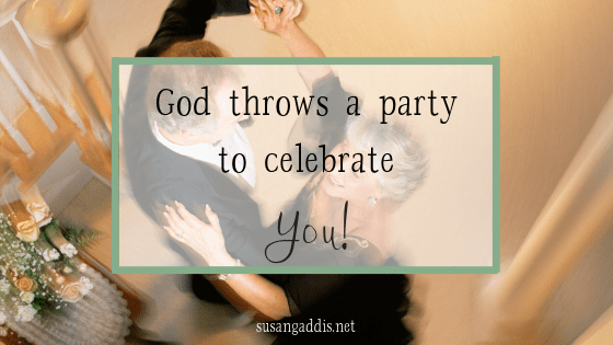 God Throws a Party to Celebrate You!