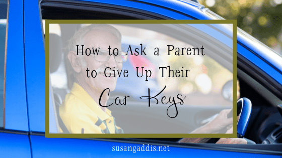 How to Ask a Parent to Give Up Their Car Keys