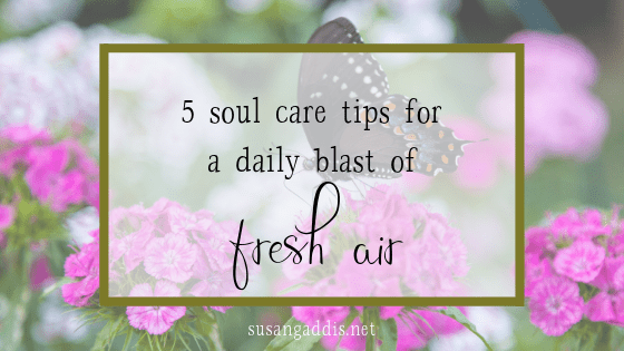 5 soul care tips for a daily blast of fresh air