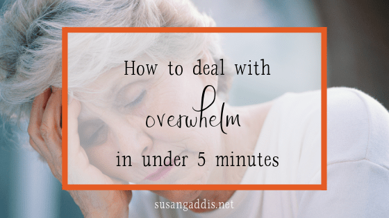 How to deal with overwhelm in under 5 minutes