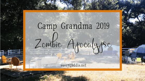 Camp Grandma 2019 Zombie Apocalypse