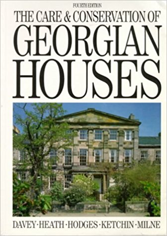 CARE AND CONSERVATION OF GEORGIAN HOUSES