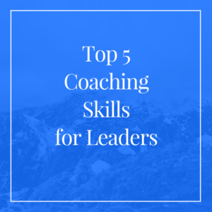 top-5-coaching-skills-for-leaders