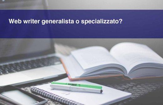 Web writer generalista o specializzato? I dubbi di una debuttante