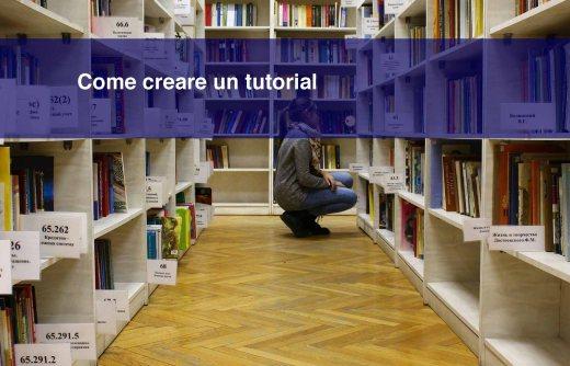 Come creare un tutorial e aiutare i tuoi lettori a risolvere i problemi