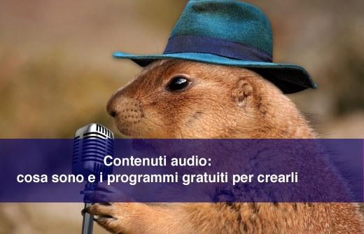 Contenuti audio: cosa sono e i programmi gratuiti per crearli
