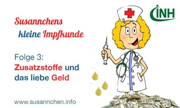 Susannchens kleine Impfkunde – Heute: Zusatzstoffe und das liebe Geld