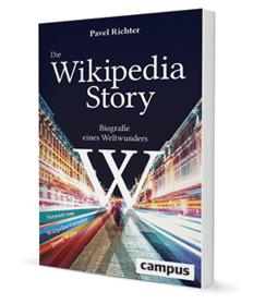 Die Wikipedia-Story, Biografie eines Weltwunders von Pavel Richter.
