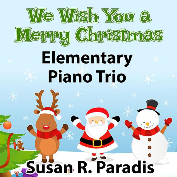 Wishing You A Merry Christmas.We Wish You A Merry Christmas Trio Susan Paradis Piano Teaching Resources