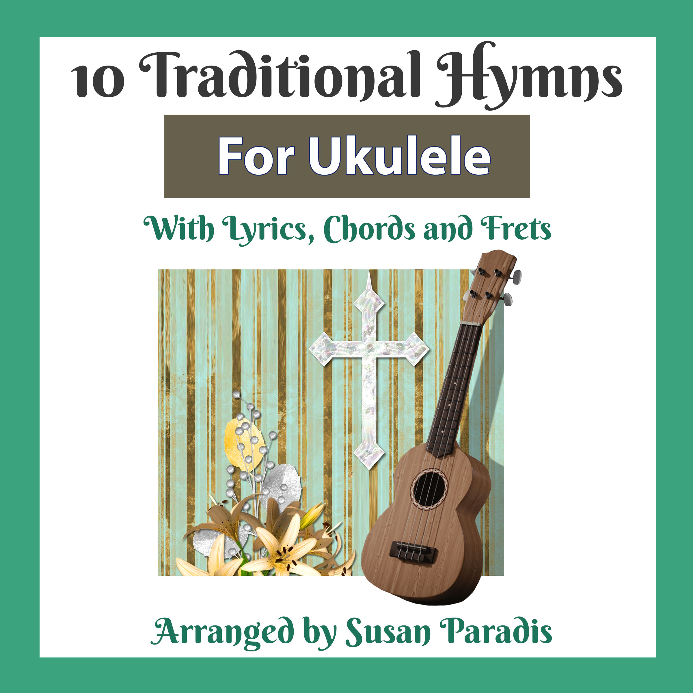 Traditional Hymns For Ukulele Susan Paradis Piano