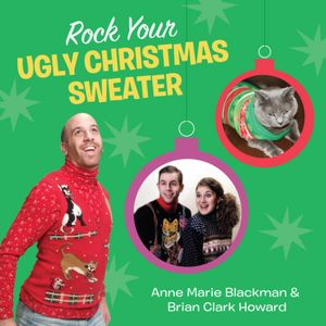 Rock Your Ugly Christmas Sweater by Anne Marie Blackman and Brian Clark Howard. celebrates some less than stellar fashion moments! Available at Barnes & Noble, Amazon and more.