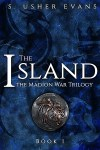 The Island, the first book in the Madion War Trilogy