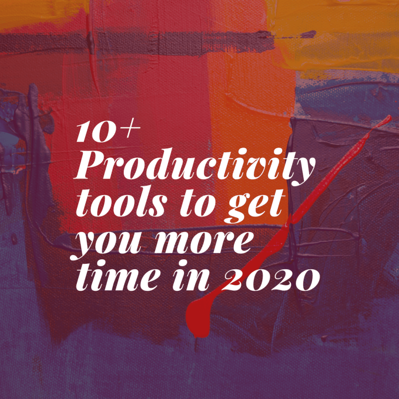 10+ Productivity tools to get you more time in 2020
