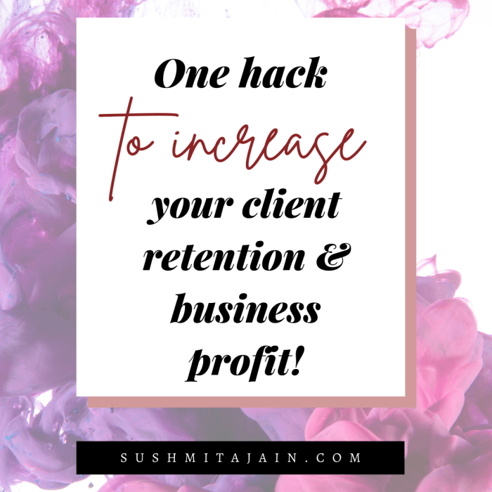 One hack to increase your client retention & business profit!