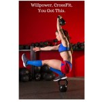 Willpower, CrossFit, You Got This…