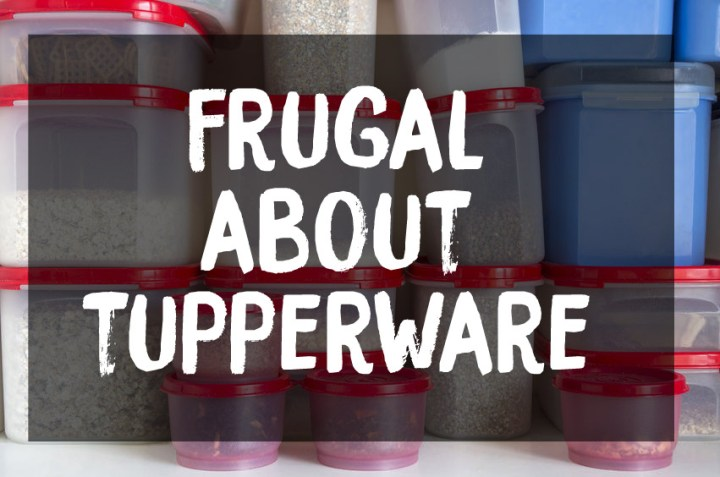 Frugal About Tupperware