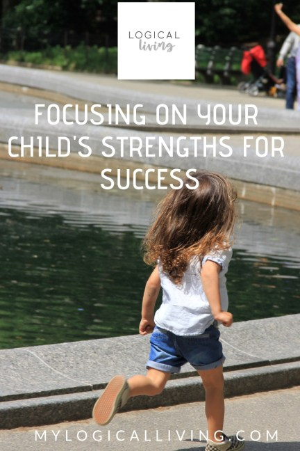 Focusing on Your Child's Strengths for Success