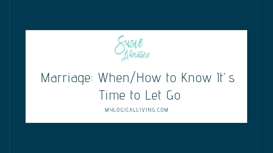 Marriage: When/How to Know It's Time to Let Go