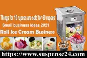 Profit 10 Rupees Roll Ice Cream Small Business Idea In 2021