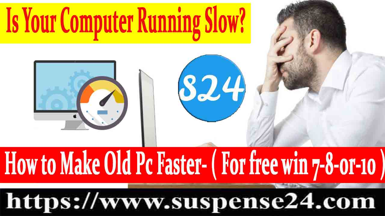 Slow pc? How to speed up old computer for free