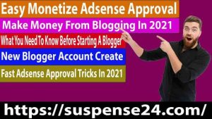 Easy Monetize Adsense And make money from blogging In 2021