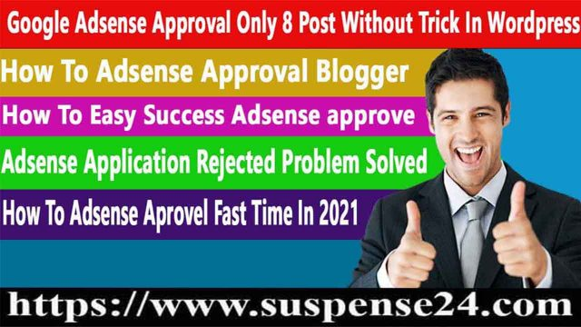 Google Adsense Approval Only 8 Post Without Trick In WordPress